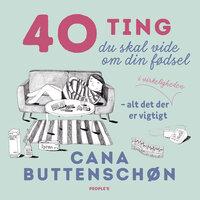 40 ting du skal vide om din fødsel - Cana Buttenschøn