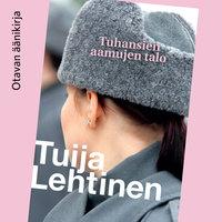 Tuhansien aamujen talo - Tuija Lehtinen