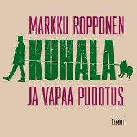 Kuhala ja vapaa pudotus - Markku Ropponen