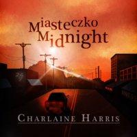 Miasteczko Midnight - Charlaine Harris