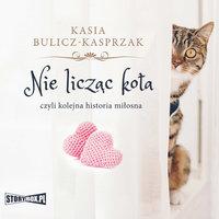 Nie licząc kota - Kasia Bulicz-Kasprzak
