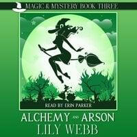 Alchemy and Arson - Lily Webb