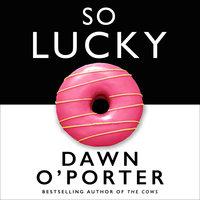 So Lucky - Dawn O'Porter