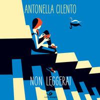 Non leggerai - Antonella Cilento