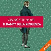 Il Dandy della reggenza - Georgette Hayer