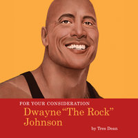 For Your Consideration: Dwayne The Rock Johnson - Tres Dean
