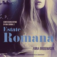 Estate romana - Confessioni intime di una donna 2 - Anna Bridgwater