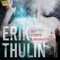 Det femte laboratoriet - Erik Thulin
