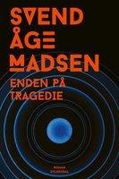 Enden på tragedie - Svend Åge Madsen