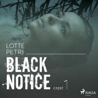 Black notice: część 1 - Lotte Petri