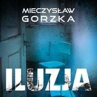 Iluzja - Mieczysław Gorzka