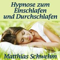 Hypnose zum Einschlafen und Durchschlafen - Matthias Schwehm