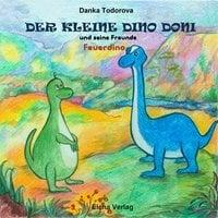 Der kleine Dino Doni und seine Freunde - Danka Todorova
