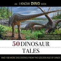 50 Dinosaur Tales - Garret Kruger, Sabrina Ricci