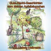 Gute-Nacht-Geschichten vom kleinen Apfelbäumchen - Ludwig Hellmann
