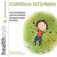Kinderleicht entspannen - Abbas Schirmohammadi, Philipp Feichtinger