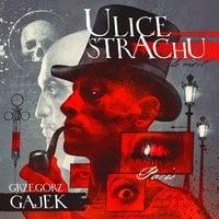 Ulice strachu - S1E1 - Grzegorz Gajek