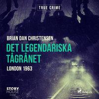 Det legendariska tågrånet - Brian Dan Christensen