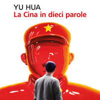 La Cina in dieci parole - Hua Yu
