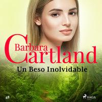 Un Beso Inolvidable (La Colección Eterna de Barbara Cartland 48) - Barbara Cartland