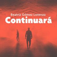 Continuará - Beatriz Gómez Lorenzo