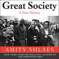 Great Society: A New History - Amity Shlaes