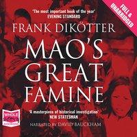 Mao's Great Famine - Frank Dikötter