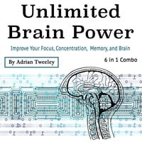 Unlimited Brain Power - Adrian Tweeley