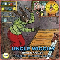 Uncle Wiggily: Stories To Grow By - Howard R. Garis