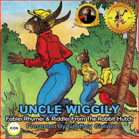 Uncle Wiggily: Fables Rhymes & Riddles From The Rabbit Hutch - Howard R. Garis