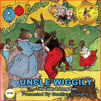 Uncle Wiggily: Tall Tales & Long Ears - Howard R. Garis
