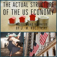 The Actual Structure of the US Economy - J.-M. Kuczynski