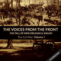 Voices From the Front: The Fall of New Orleans & Shiloh - Various Authors