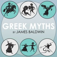 Greek Myths Volume 2 - James Baldwin