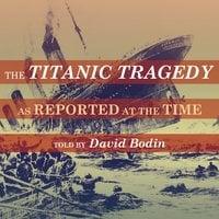 The Titanic Tragedy - New York Times
