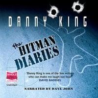 The Hitman Diaries - Danny King
