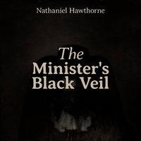 The Minister's Black Veil - Nathaniel Hawthorne