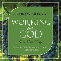 Working for God: A 31-Day Study - Andrew Murray