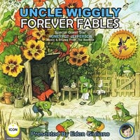 Uncle Wiggily: Forever Fables - Howard R. Garis