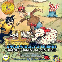 Uncle Wiggily & Friends: Grand Forest Adventures - Howard R. Garis