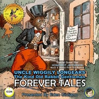 Uncle Wiggily Longears: The Kind Old Rabbit Gentleman – Forever Tales - Howard R. Garis