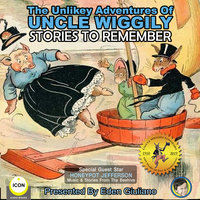 The Unlikely Adventures Of Uncle Wiggily: Stories To Remember - Howard R. Garis