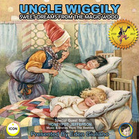 Uncle Wiggily: Sweet Dreams From The Magic Wood - Howard R. Garis