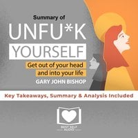 Summary of Unfu*k Yourself by Gary John Bishop - Best Self Audio