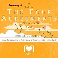 Summary of The Four Agreements by Don Miguel Ruiz - Best Self Audio