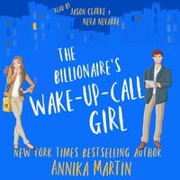 The Billionaire's Wake-up-call Girl - Annika Martin