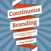 Continuous Branding - Craig Thatcher