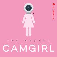 Camgirl - Isa Mazzei