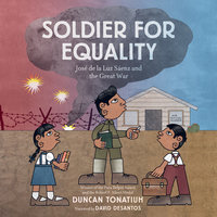 Soldier for Equality - Duncan Tonatiuh