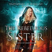 The Rebellious Sister - Sarah Noffke